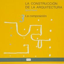 La construcción de la arquitectura. 3. La composición