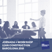 Jornada + Workshop LEAN Construction Barcelona 2021